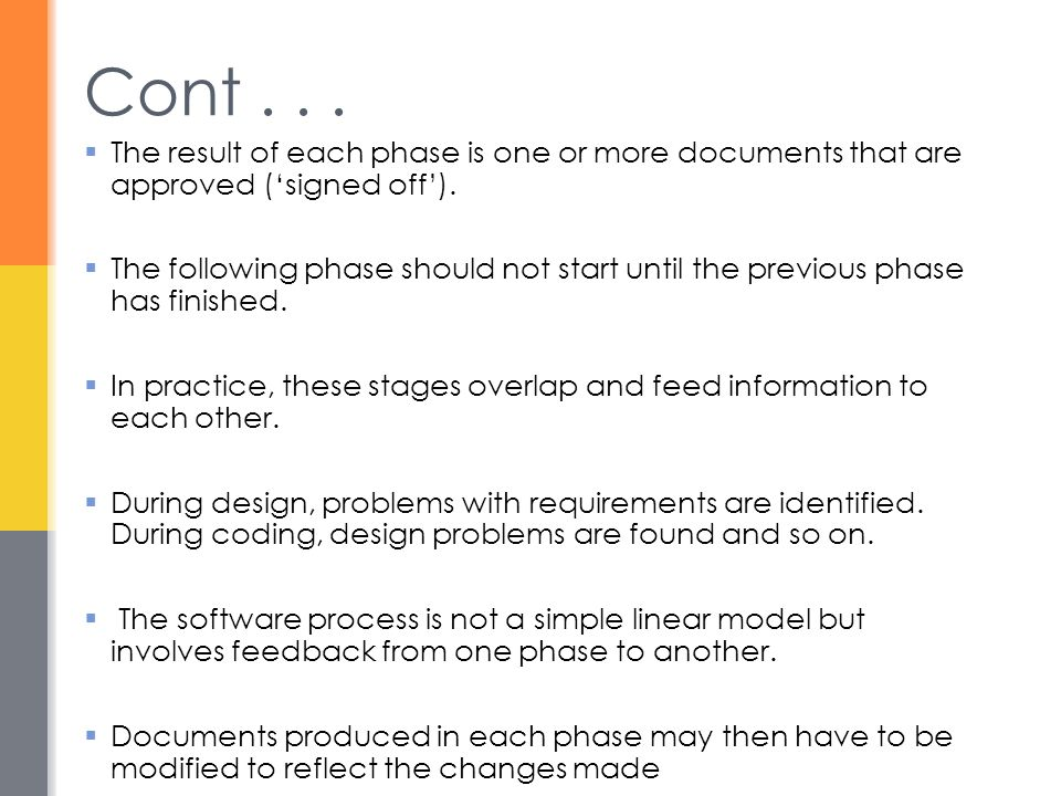 Cont . . . The result of each phase is one or more documents that are approved ('signed off').