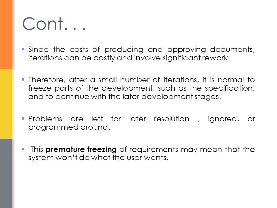 Cont. . . Since the costs of producing and approving documents, iterations can be costly and involve significant rework.