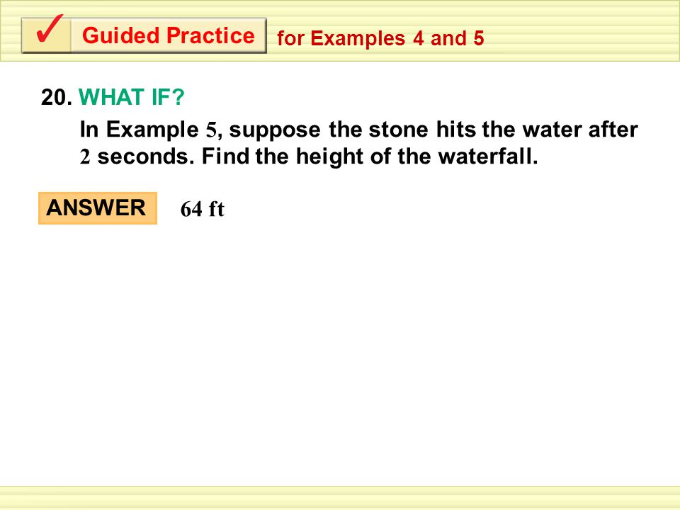 Guided Practice 20. WHAT IF