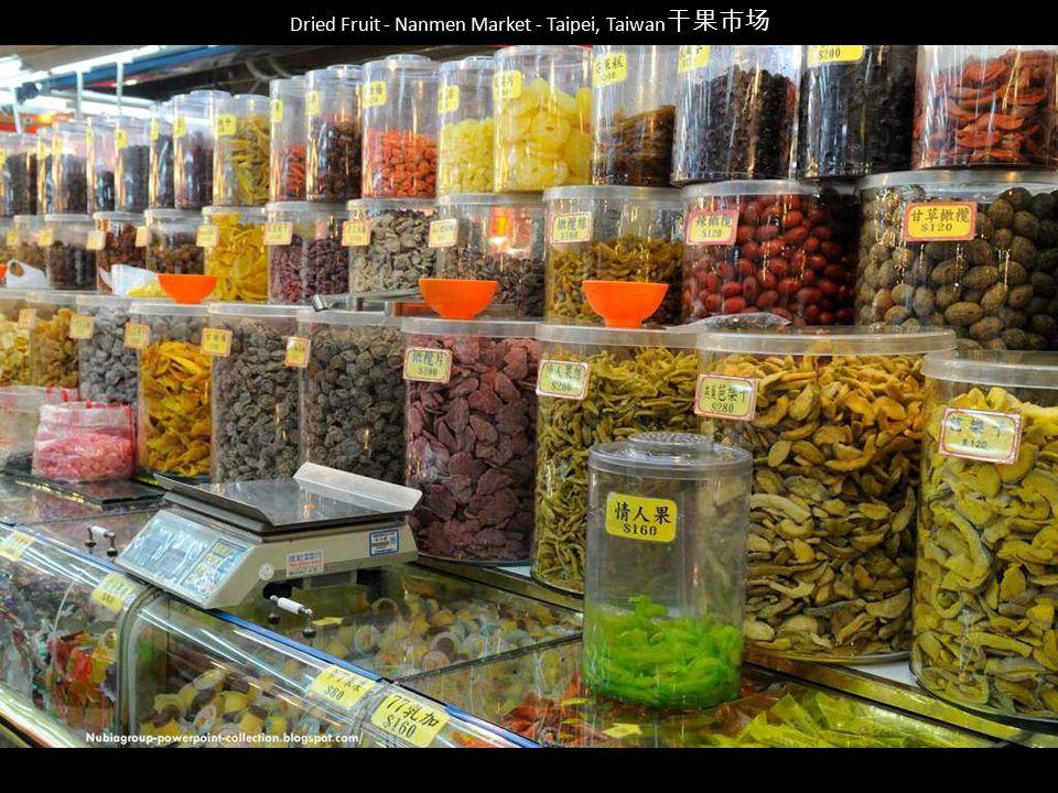 Dried Fruit - Nanmen Market - Taipei, Taiwan干果市场