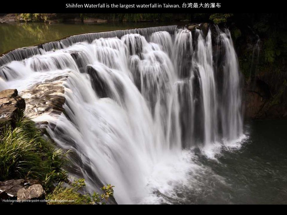 Shihfen Waterfall is the largest waterfall in Taiwan. 台湾最大的瀑布