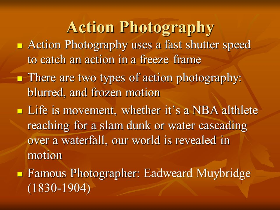 Action Photography Action Photography uses a fast shutter speed to catch an action in a freeze frame.