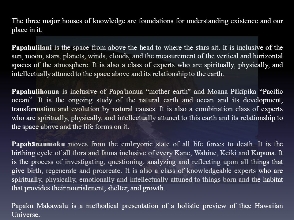 The three major houses of knowledge are foundations for understanding existence and our place in it: