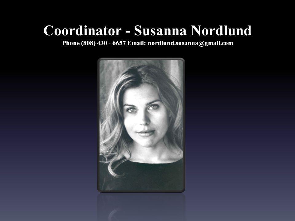 Coordinator - Susanna Nordlund Phone (808) 430 - 6657 Email: nordlund