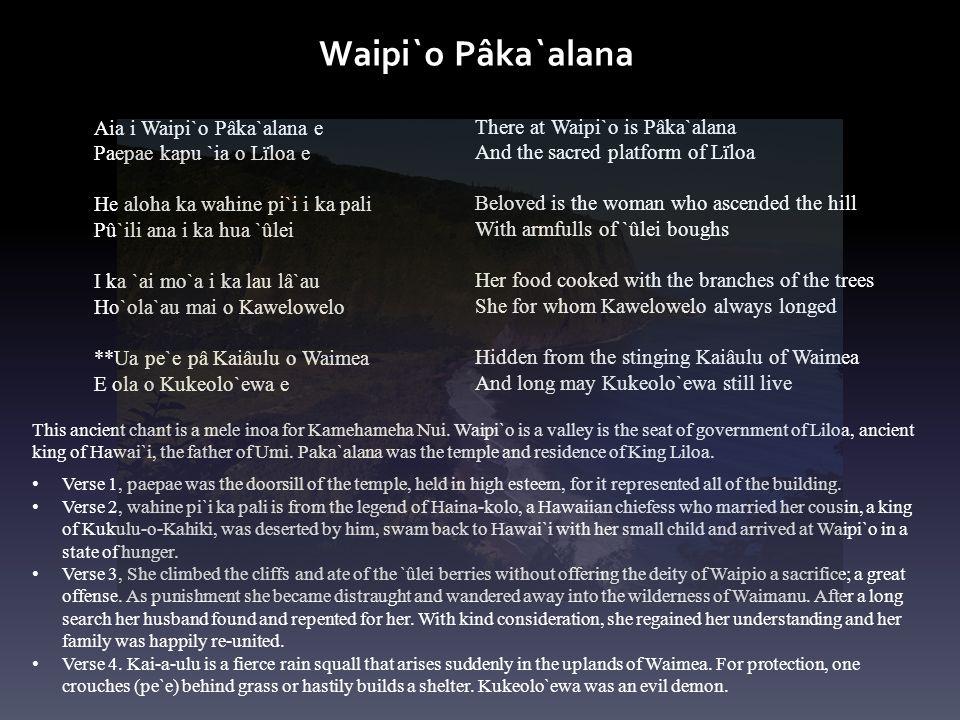 Waipi`o Pâka`alana Aia i Waipi`o Pâka`alana e