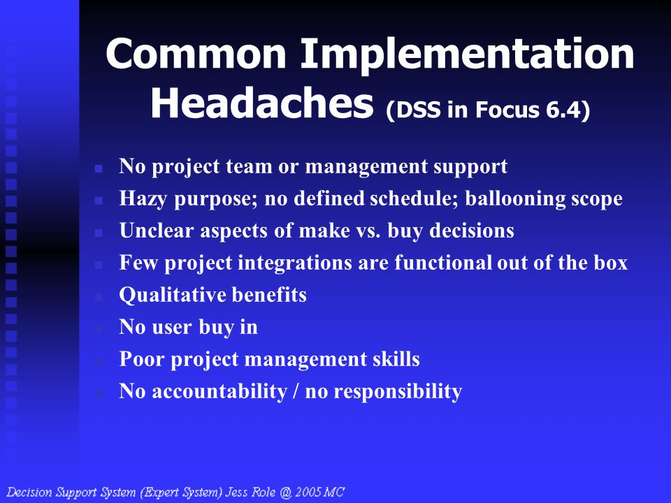 Common Implementation Headaches (DSS in Focus 6.4)