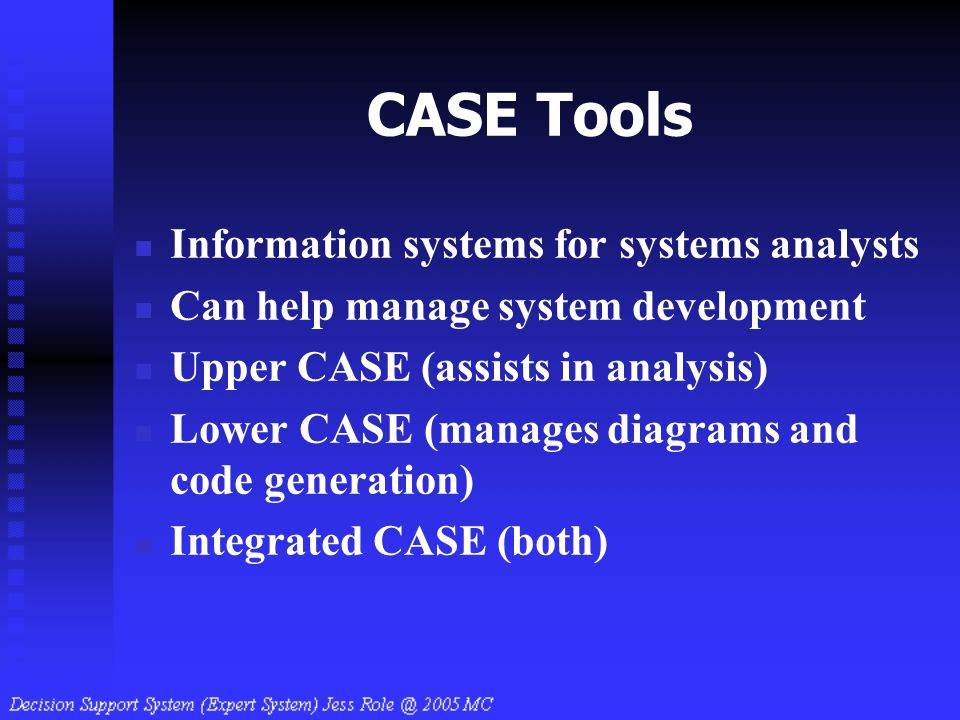 CASE Tools Information systems for systems analysts