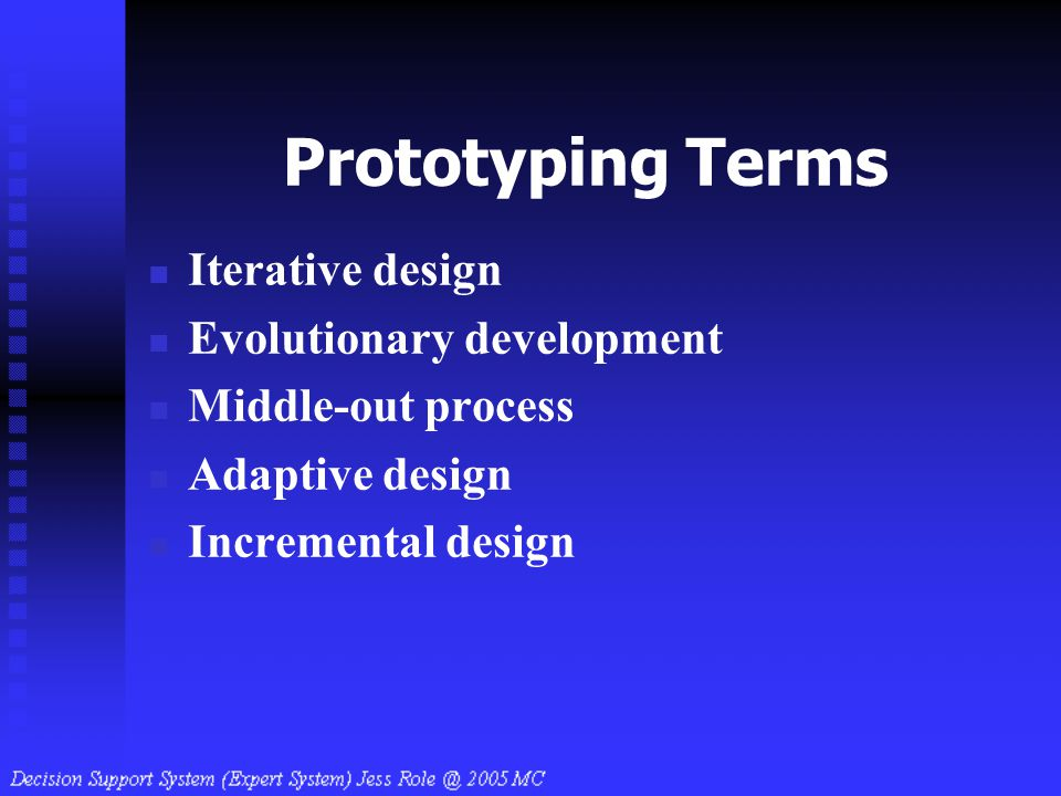 Prototyping Terms Iterative design Evolutionary development