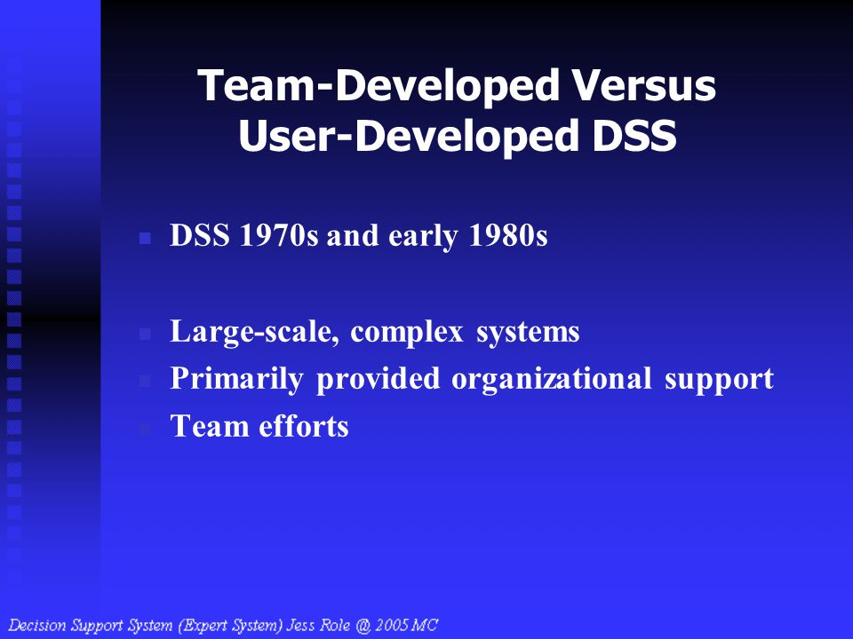 Team-Developed Versus User-Developed DSS
