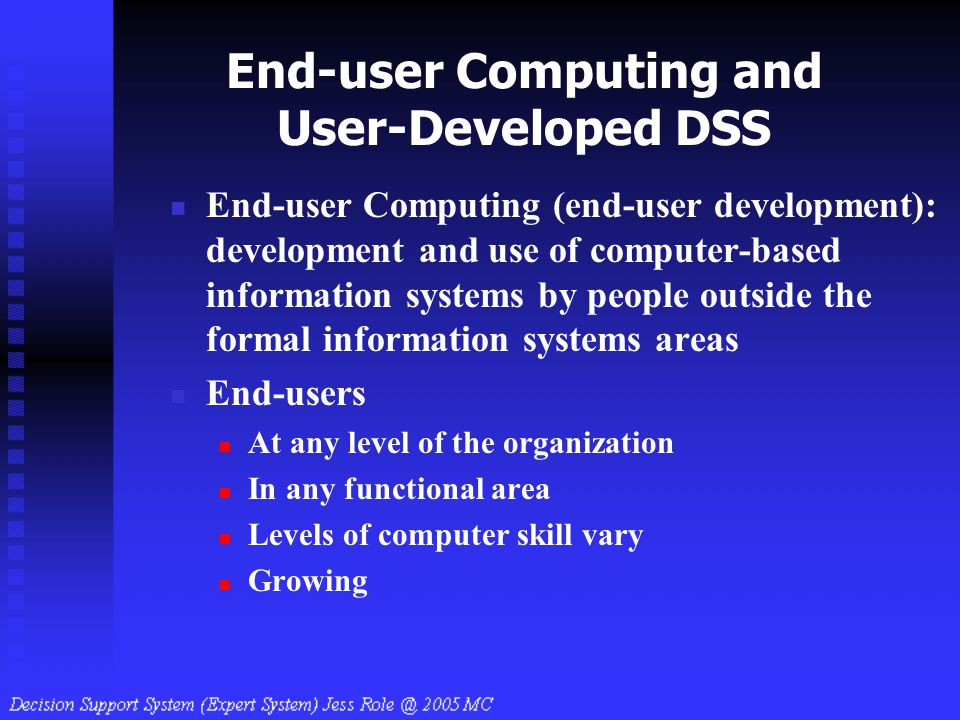 End-user Computing and User-Developed DSS