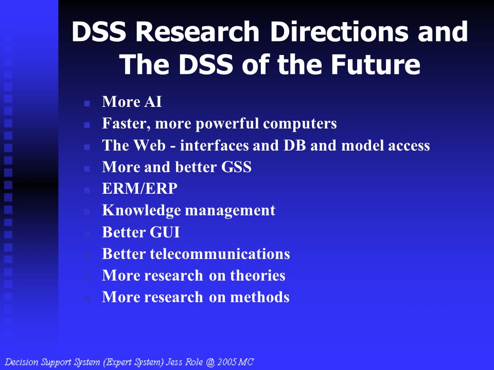 DSS Research Directions and The DSS of the Future