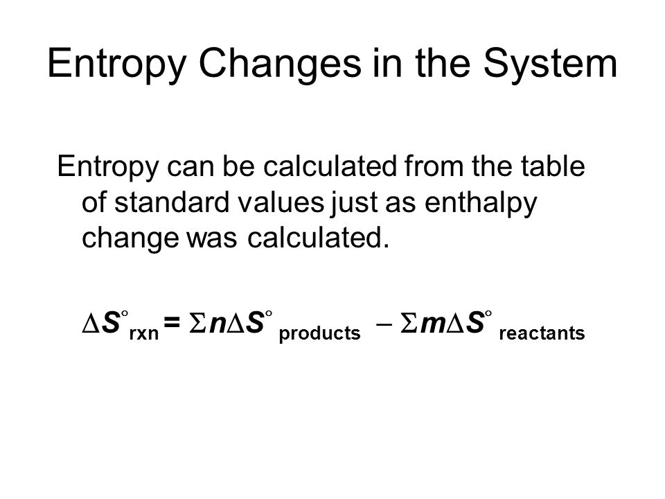 Entropy Changes in the System