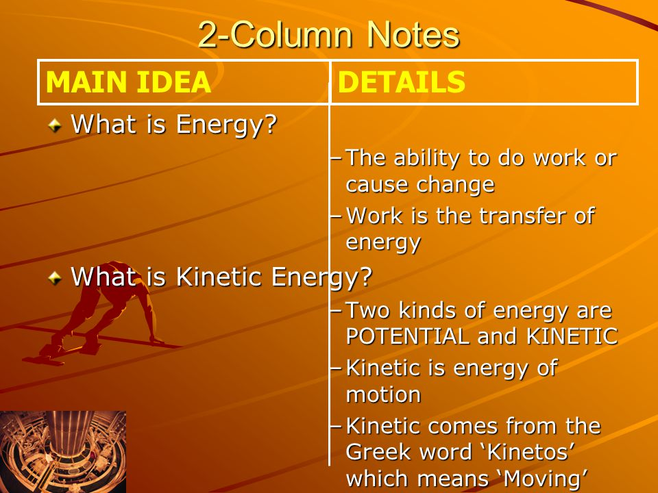 2-Column Notes MAIN IDEA DETAILS What is Energy
