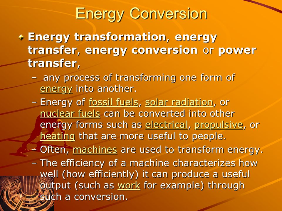 Energy Conversion Energy transformation, energy transfer, energy conversion or power transfer,