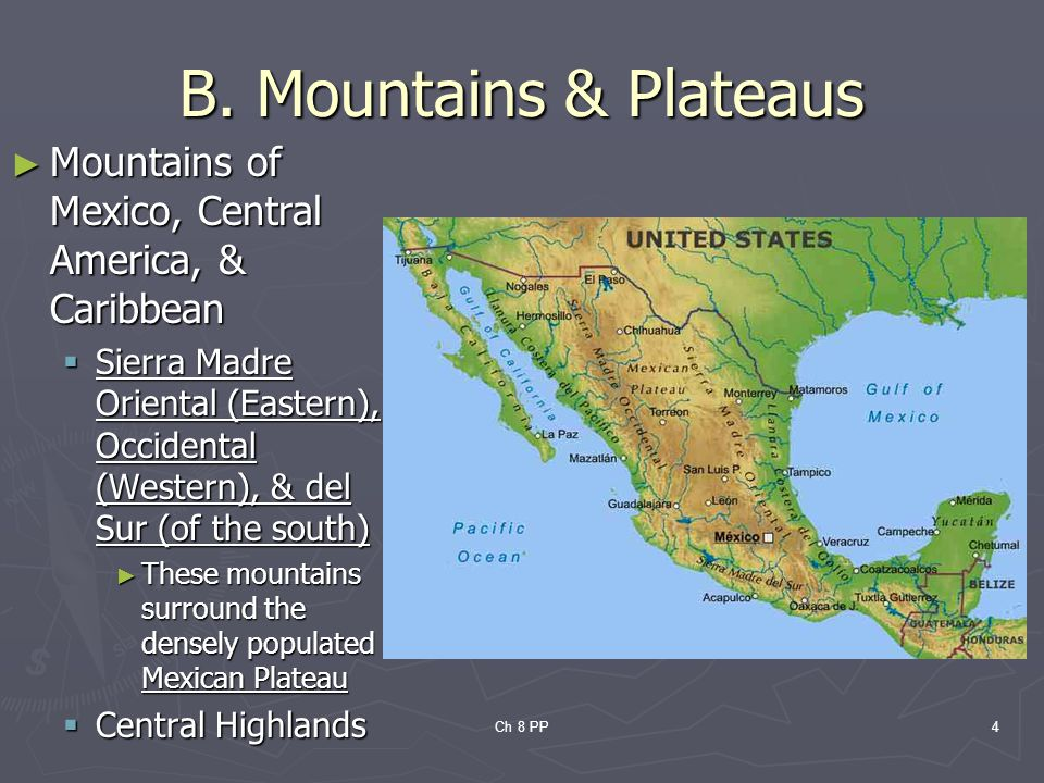 B. Mountains & Plateaus Mountains of Mexico, Central America, & Caribbean.