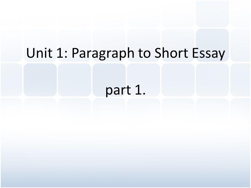 unit  paragraph to short essay part ppt video online download  unit  paragraph to short essay part