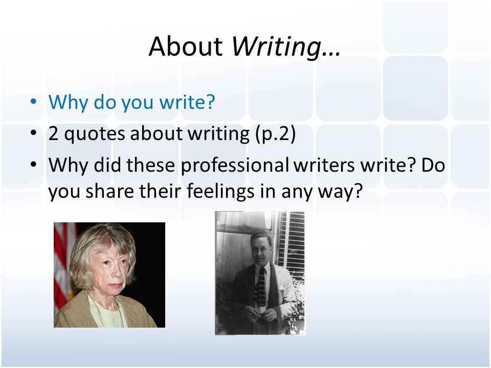About Writing… Why do you write 2 quotes about writing (p.2)
