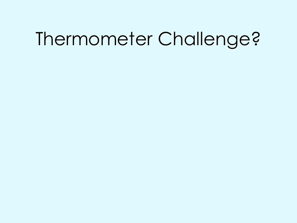 Thermometer Challenge
