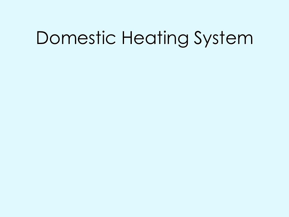 Domestic Heating System