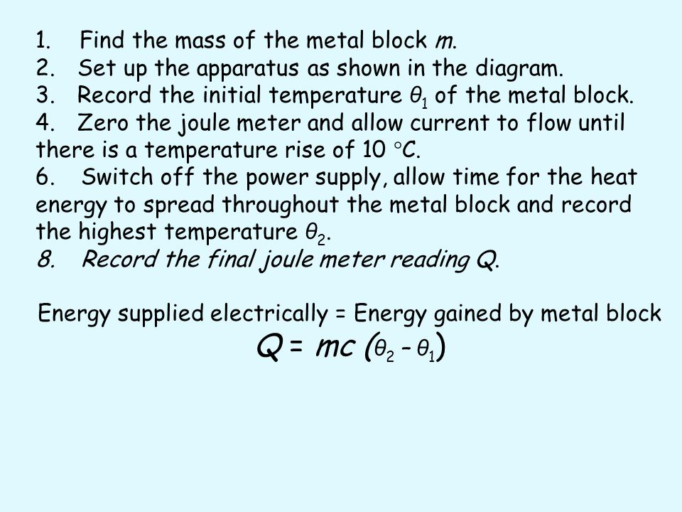 Energy supplied electrically = Energy gained by metal block