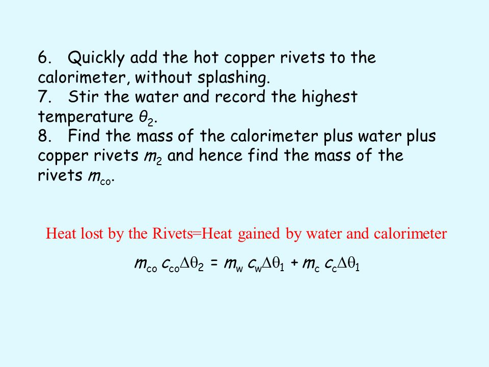 7. Stir the water and record the highest temperature θ2.
