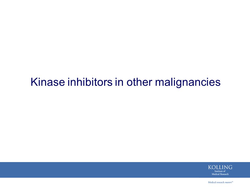 Kinase inhibitors in other malignancies