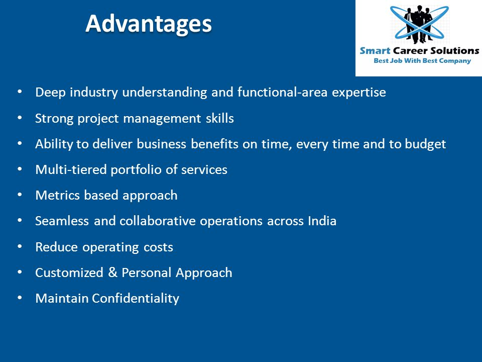 Advantages Deep industry understanding and functional-area expertise