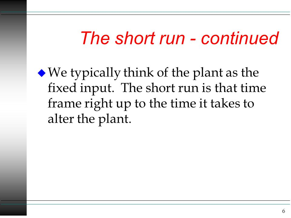 The short run - continued