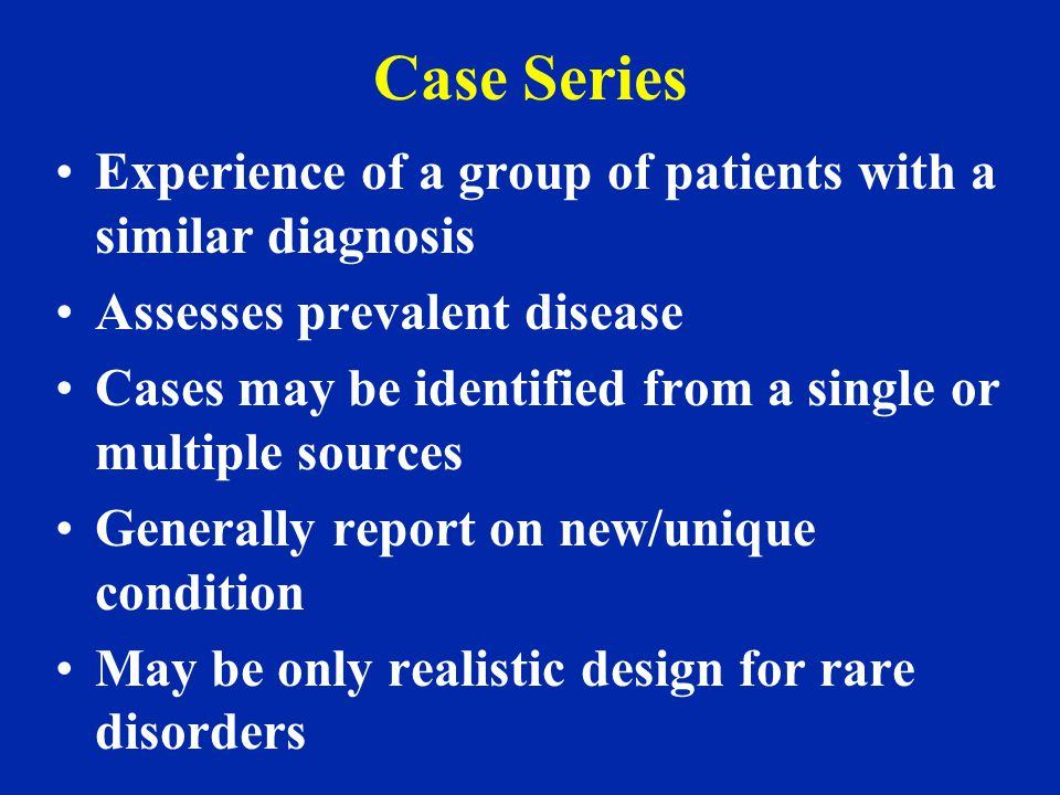 Case Series Experience of a group of patients with a similar diagnosis