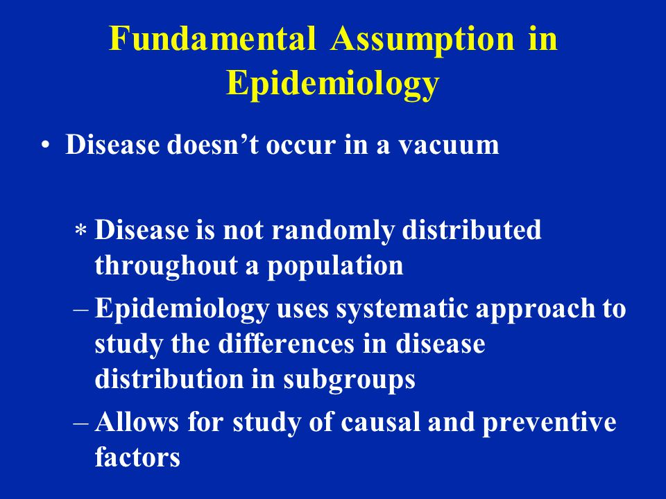 Fundamental Assumption in Epidemiology