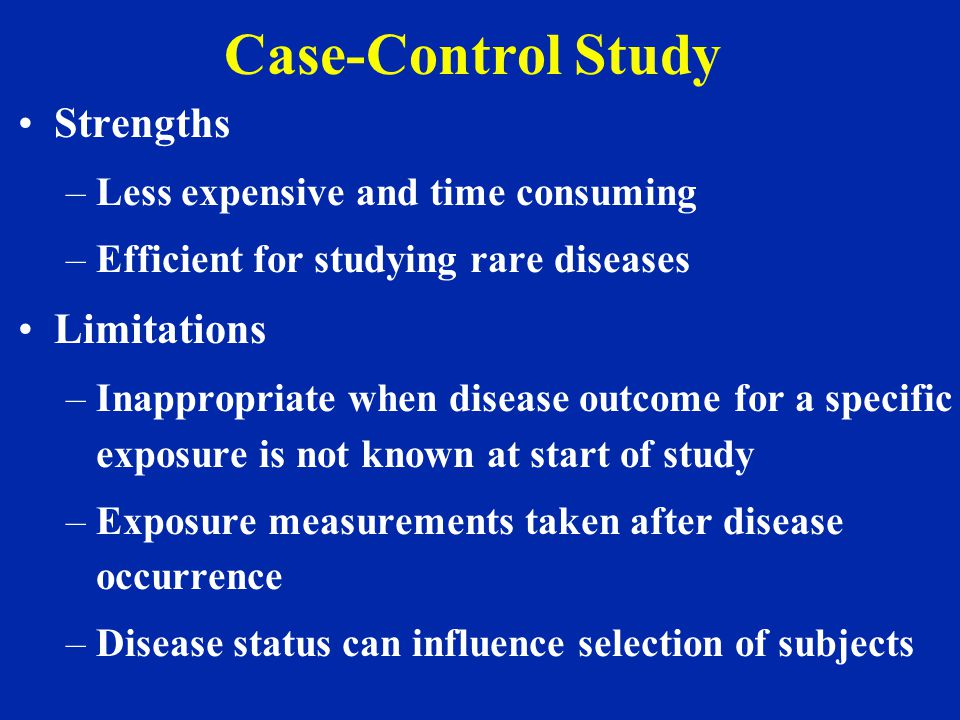 Case-Control Study Strengths Limitations
