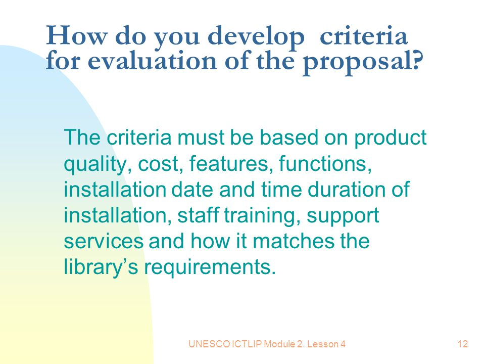 How do you develop criteria for evaluation of the proposal