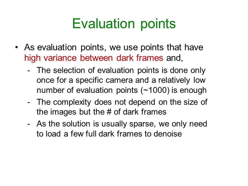 Evaluation points As evaluation points, we use points that have high variance between dark frames and,