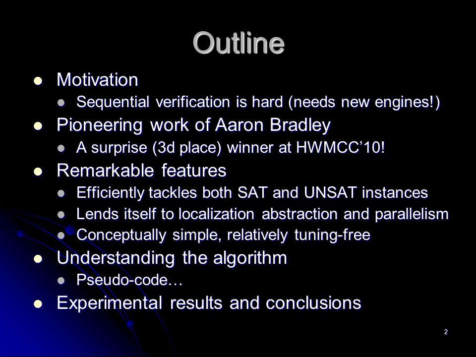 Outline Motivation Pioneering work of Aaron Bradley