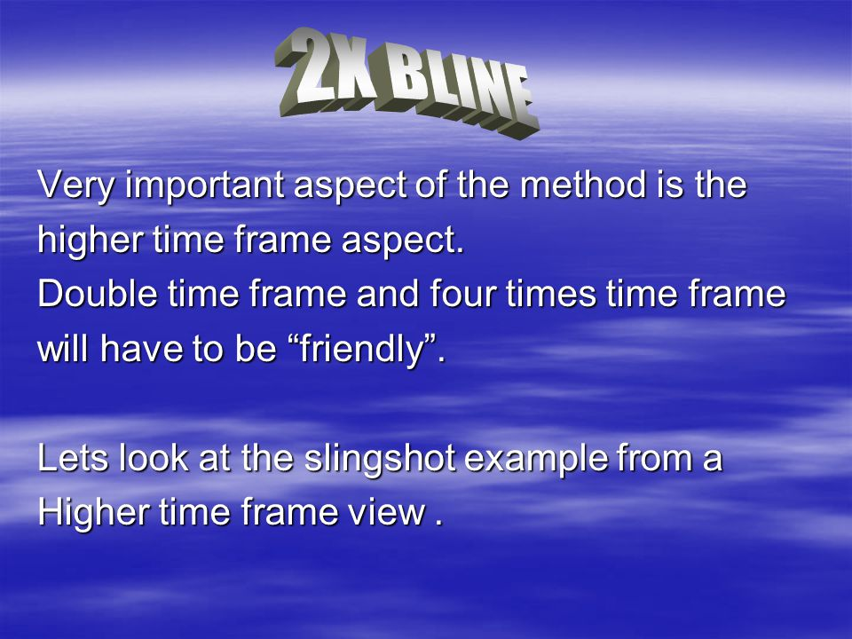2X BLINE Very important aspect of the method is the