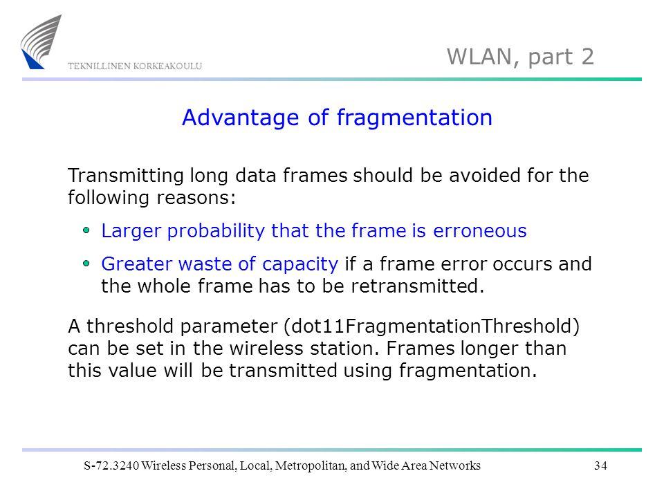 Advantage of fragmentation