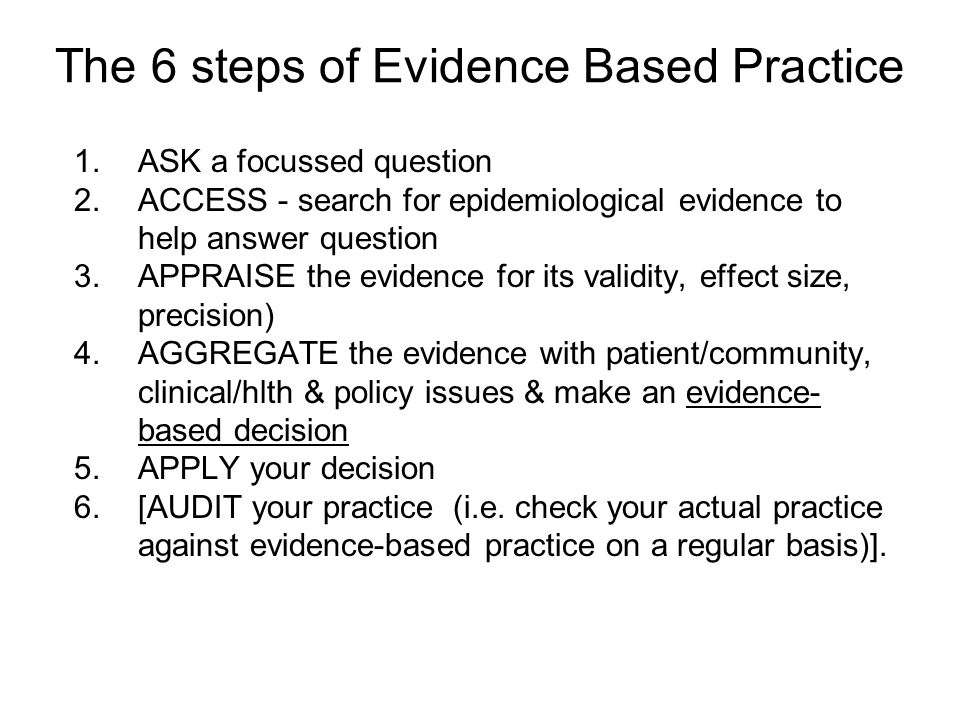 The 6 steps of Evidence Based Practice