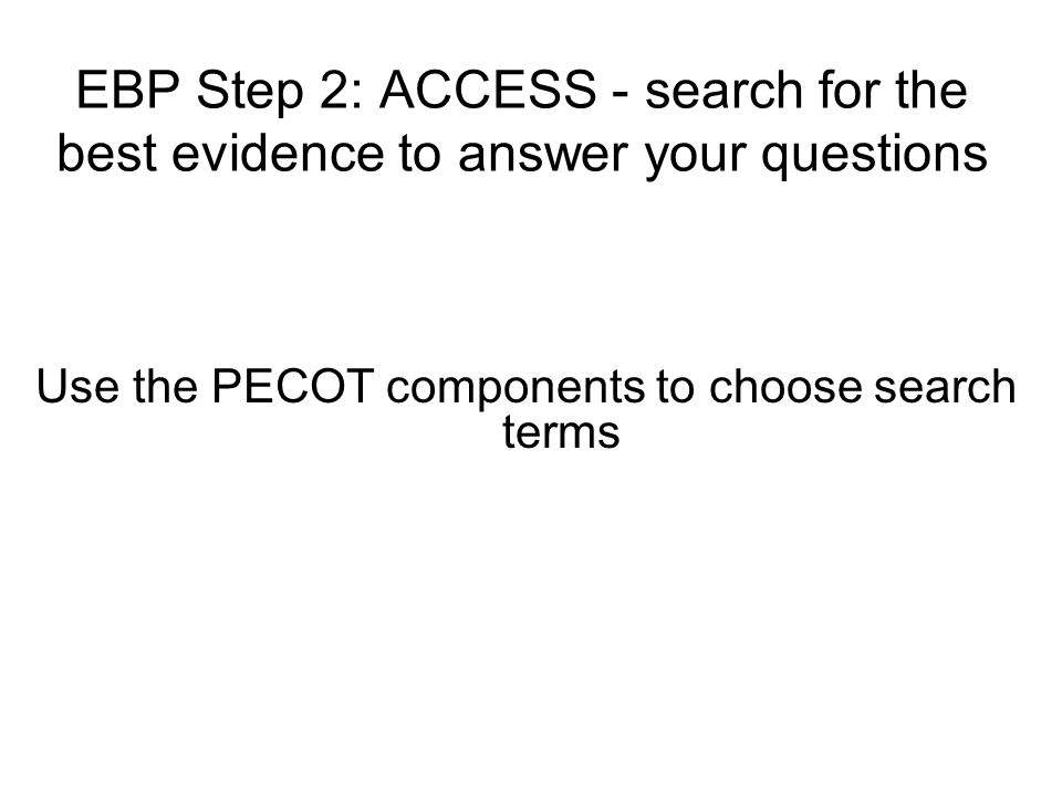 Use the PECOT components to choose search terms