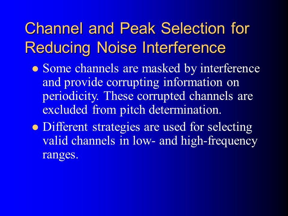 Channel and Peak Selection for Reducing Noise Interference