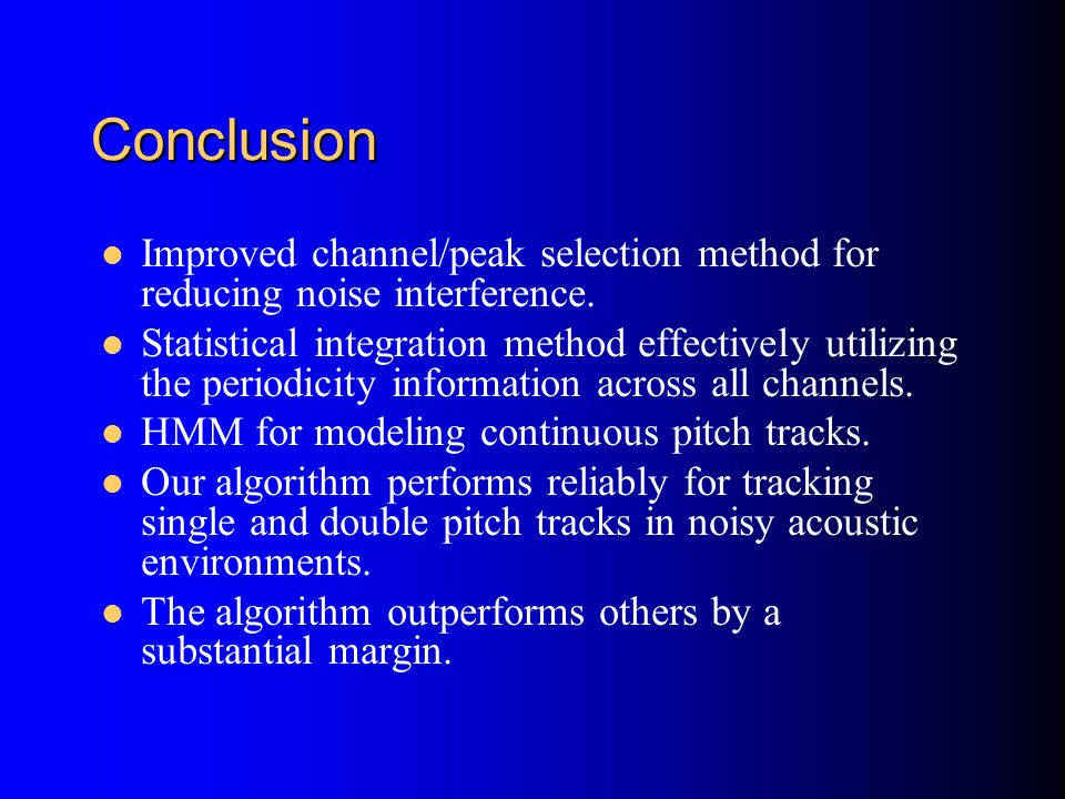 Conclusion Improved channel/peak selection method for reducing noise interference.