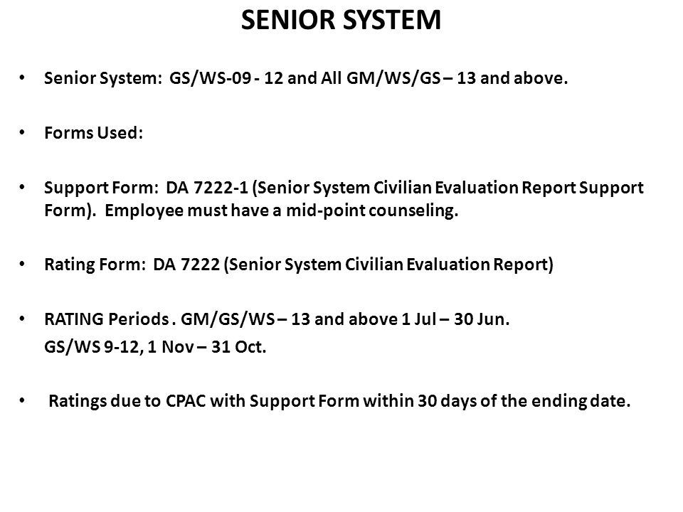 SENIOR SYSTEM Senior System: GS/WS-09 - 12 and All GM/WS/GS – 13 and above. Forms Used: