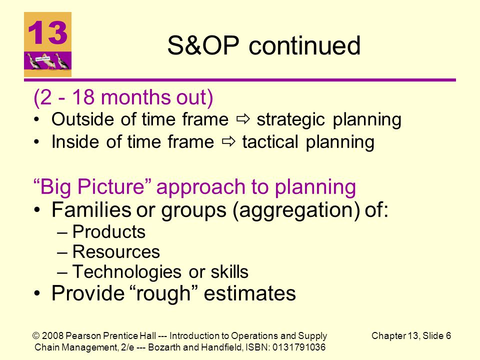 S&OP continued (2 - 18 months out) Big Picture approach to planning