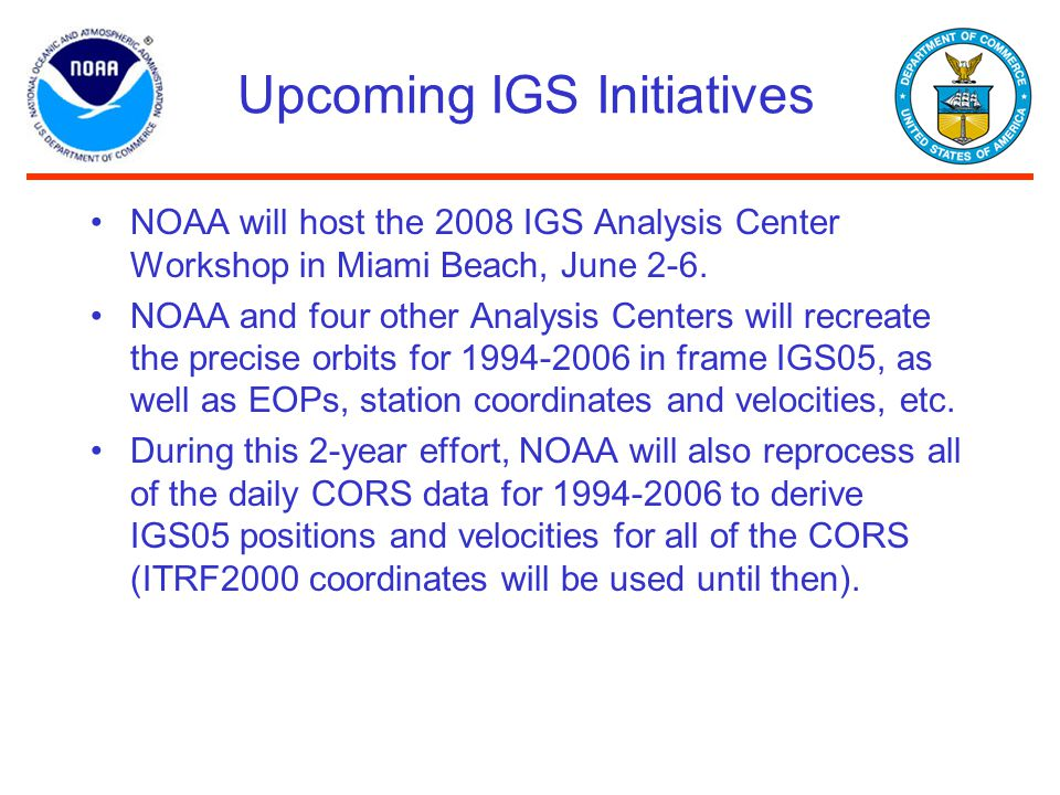 Upcoming IGS Initiatives