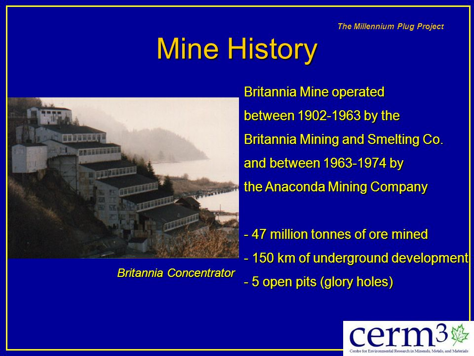 Mine History Britannia Mine operated between 1902-1963 by the