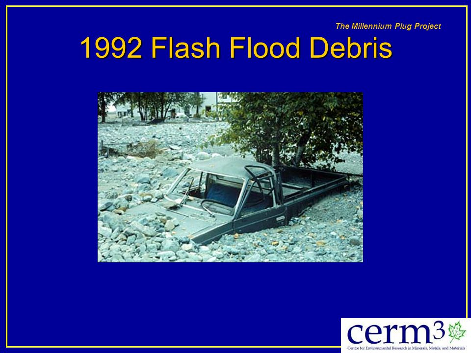 1992 Flash Flood Debris