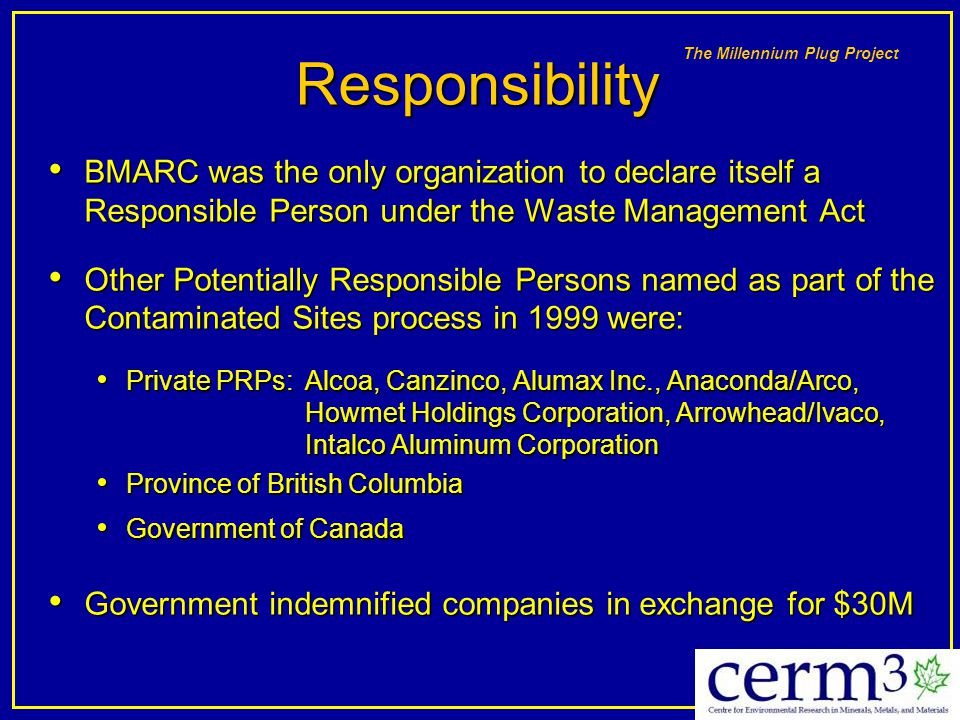 Responsibility BMARC was the only organization to declare itself a Responsible Person under the Waste Management Act.
