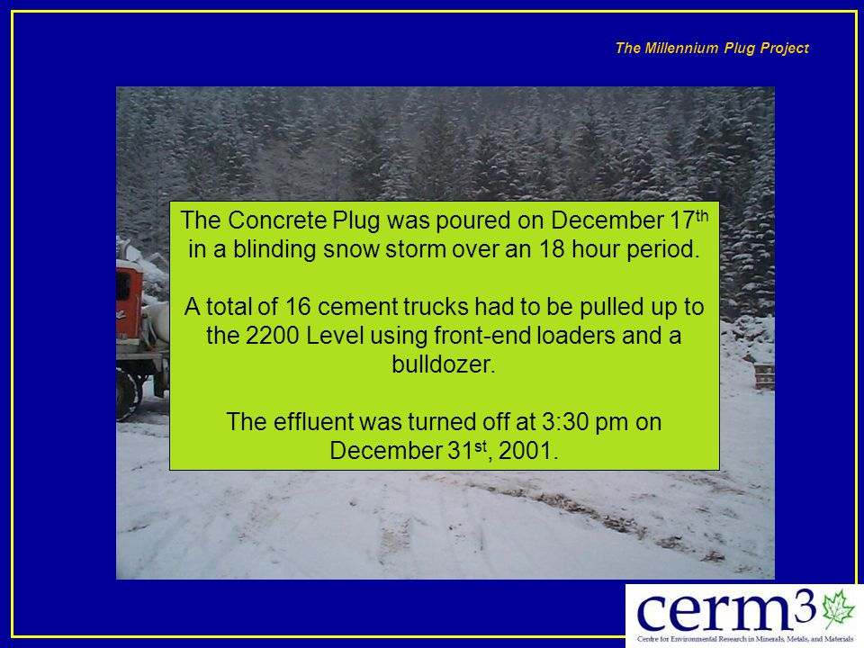 The effluent was turned off at 3:30 pm on December 31st, 2001.