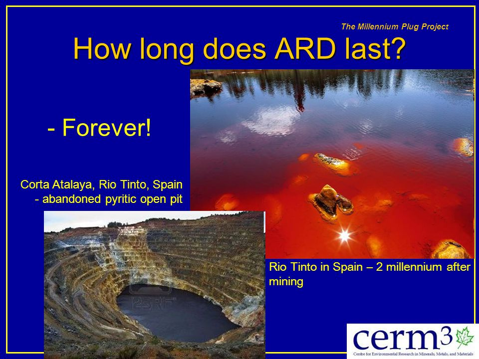 How long does ARD last - Forever! Corta Atalaya, Rio Tinto, Spain