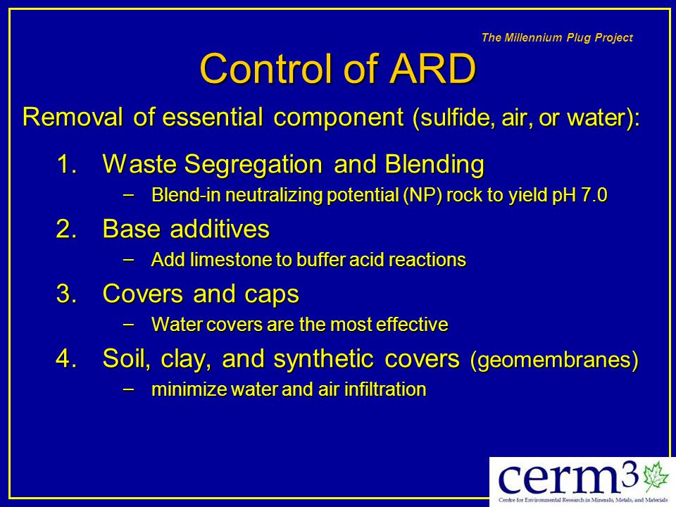 Control of ARD Removal of essential component (sulfide, air, or water): Waste Segregation and Blending.