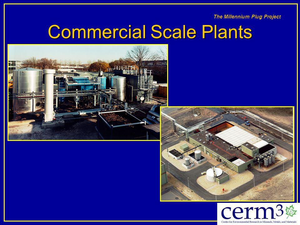 Commercial Scale Plants